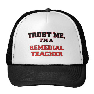 Trust Me I m a My Remedial Teacher Trucker Hat