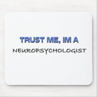 Trust Me I m a Neuropsychologist Mouse Pads