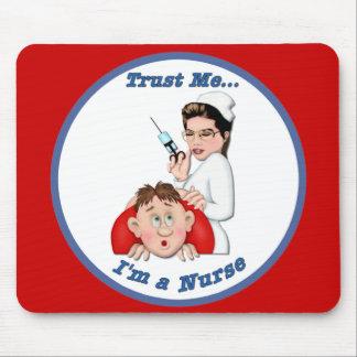 Trust Me - I m a Nurse Mouse Pads