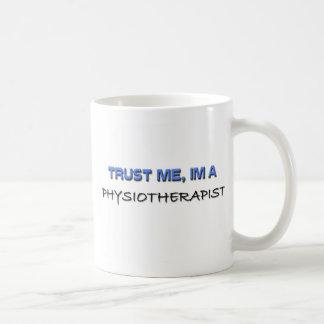 Trust Me I m a Physiotherapist Mug
