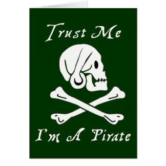 Trust Me I'm A Pirate Greeting Card