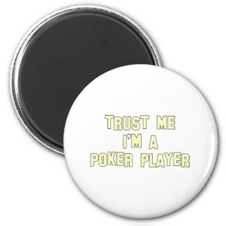Trust Me I m a Poker Player Magnet