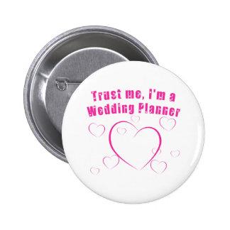 Trust Me I m a Wedding Planner Pins