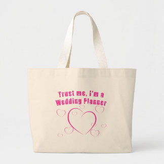 Trust Me I m a Wedding Planner Tote Bags