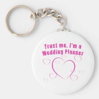 Trust Me I m a Wedding Planner Key Chains