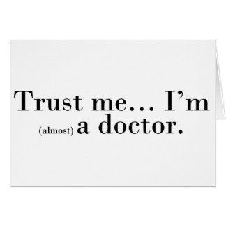 Trust me I m almost a doctor Cards