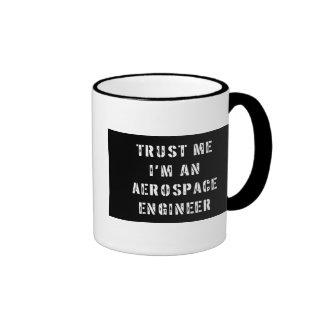 Trust Me I m An Aerospace Engineer Mugs