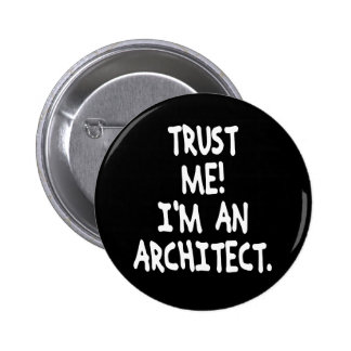 TRUST ME I M AN ARCHITECT BUTTONS
