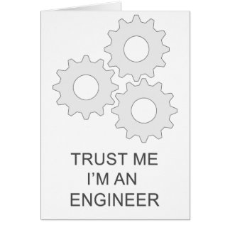 TRUST ME I'M AN  ENGINEER CARD