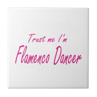 Trust me I m Flamenco Dancer Ceramic Tiles