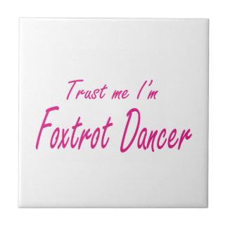 Trust me I m Foxtrot Dancer Tiles