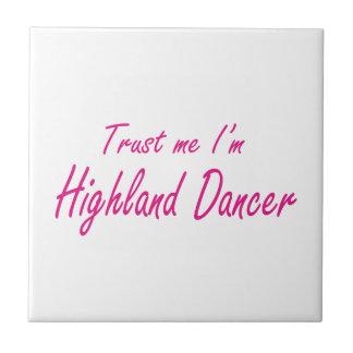 Trust me I m Highland Dancer Tiles