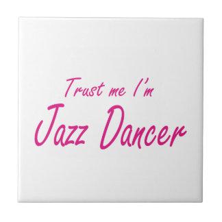 Trust me I m Jazz Dancer Tiles
