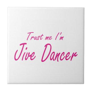 Trust me I m Jive Dancer Ceramic Tiles