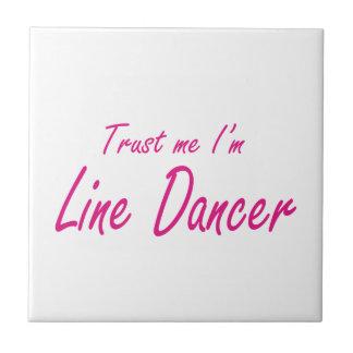 Trust me I m Line Dancer Tile