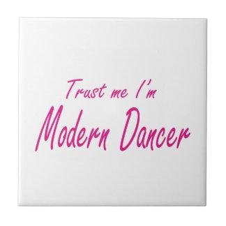 Trust me I m Modern Dancer Tile