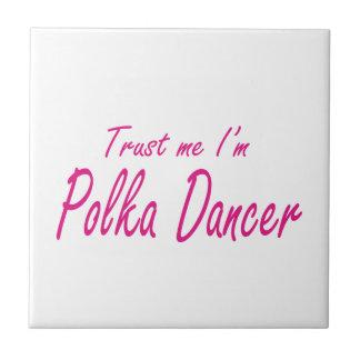 Trust me I m Polka Dancer Tiles