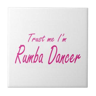 Trust me I m Rumba Dancer Tiles