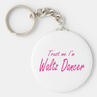 Trust me I m Waltz Dancer Key Chain