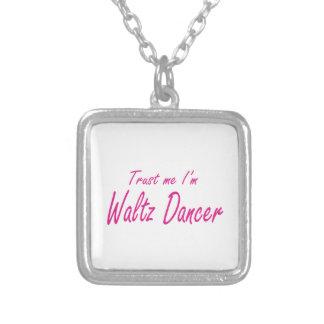 Trust me I m Waltz Dancer Custom Jewelry