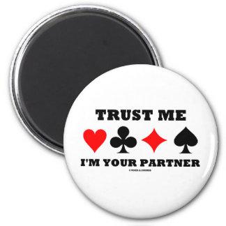 Trust Me I m Your Partner Bridge Saying Refrigerator Magnet