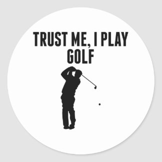 Trust Me I Play Golf Round Stickers