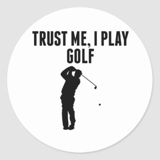 Trust Me I Play Golf Round Sticker