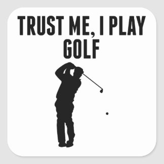 Trust Me I Play Golf Square Stickers