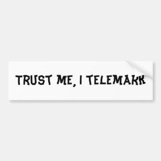 Trust me, I telemark Bumper Sticker