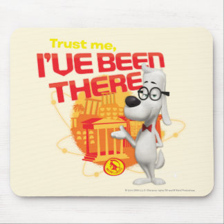 Trust Me I ve Been There Mousepad