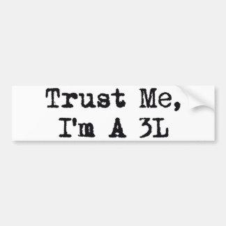 Trust Me, I'm A 3L Bumper Sticker