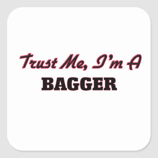 Trust me I'm a Bagger Square Sticker