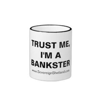 TRUST ME, I'M A BANKSTER Mug
