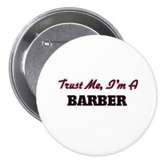 Trust me I'm a Barber 7.5 Cm Round Badge