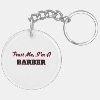 Trust me I'm a Barber Double-Sided Round Acrylic Key Ring