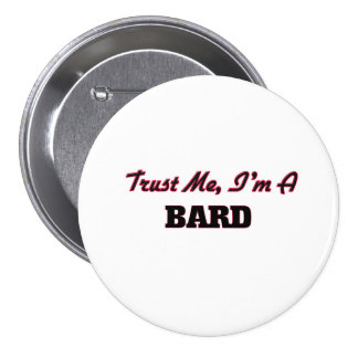 Trust me I'm a Bard 7.5 Cm Round Badge