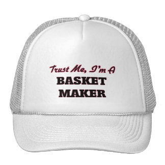Trust me I'm a Basket Maker Hats