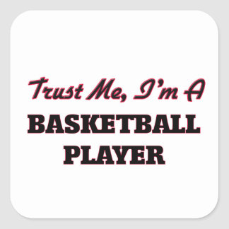 Trust me I'm a Basketball Player Sticker