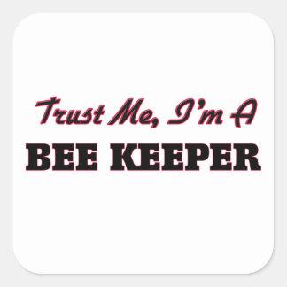Trust me I'm a Bee Keeper Square Sticker
