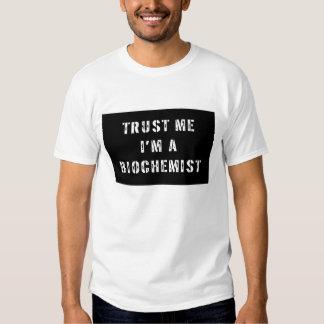 Trust Me I'm A Biochemist T Shirts