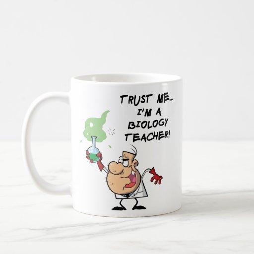 Trust Me... I'm a Biology Teacher Coffee Mug