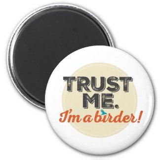 Trust me. I'm a Birder! Emblem Magnet