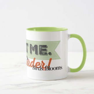 Trust me. I'm a Birder! Ribbon Mug