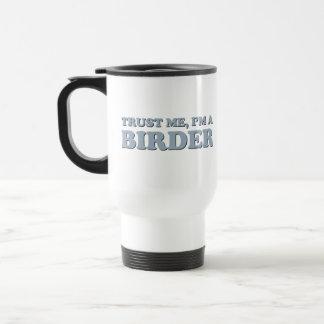 Trust Me, I'm a Birder Stainless Steel Travel Mug