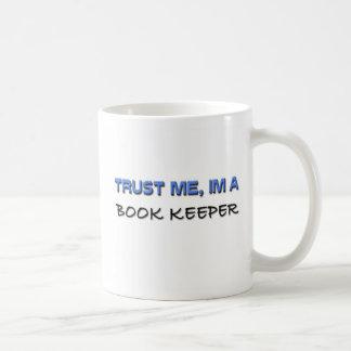 Trust Me I'm a Book Keeper Basic White Mug