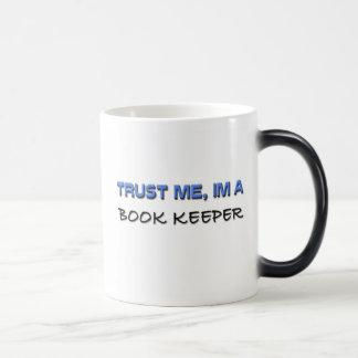 Trust Me I'm a Book Keeper Morphing Mug
