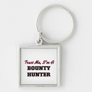 Trust me I'm a Bounty Hunter Keychains