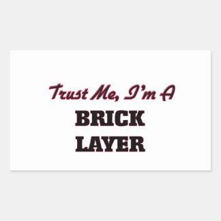 Trust me I'm a Brick Layer Rectangular Stickers