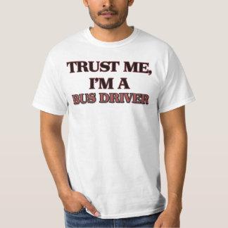 Trust Me I'm A BUS DRIVER Tees