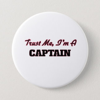 Trust me I'm a Captain 7.5 Cm Round Badge